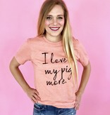 "Light Orange ""I Love My Pig More"" T-Shirt"