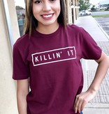 "Burgundy ""Killin' It"" T-shirt"