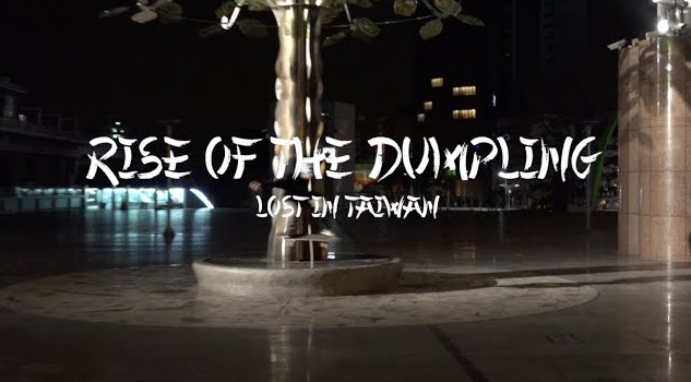 Rise Of The Dumpling - Lost In Taiwan