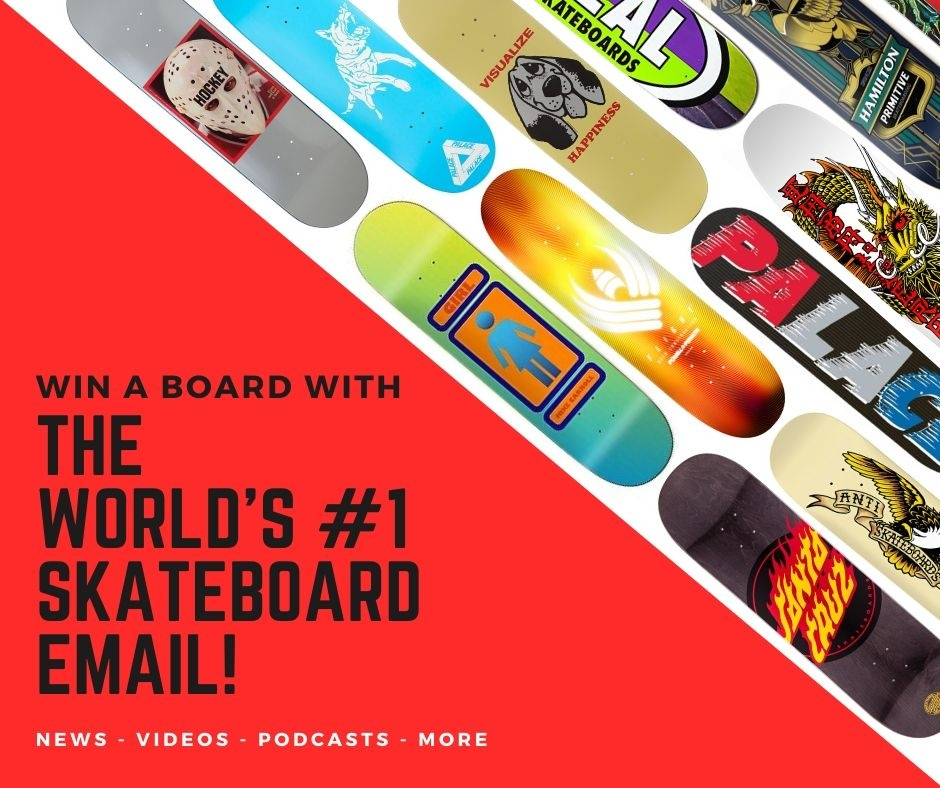 Join The World's #1 Skateboarding Newsletter!