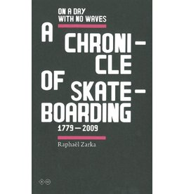 Books A Chronicle Of Skateboarding - Raphael Zarka