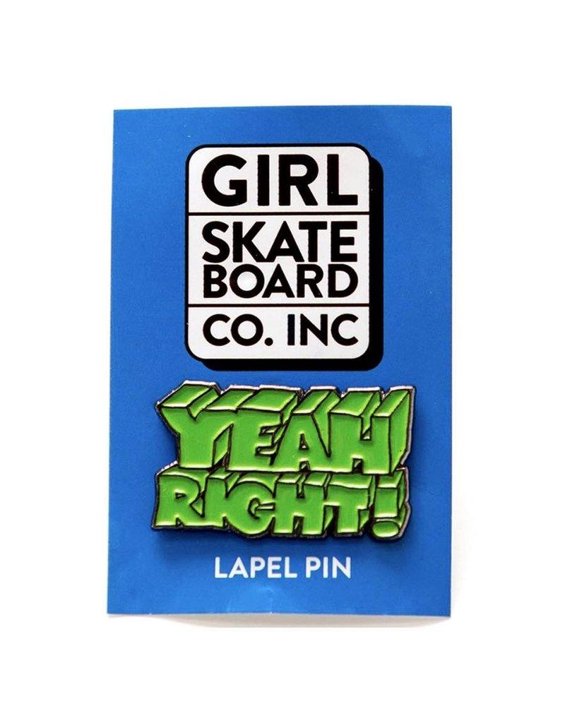 Girl Skateboards Yeah Right Pin