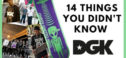 14 Things You Didn't Know About DGK Skateboards