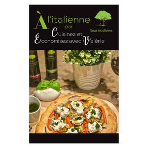 Cuisinez et économisez avec Valérie et Sous les oliviers Fascicule  À l'italienne