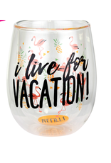 Top Shelf Stemless Wine - I LIVE FOR VACATION