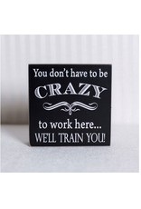 ADAMS & CO. YOU DON'T HAVE TO BE CRAZY Sign