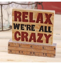 RELAX... WE'RE ALL CRAZY on Ruler