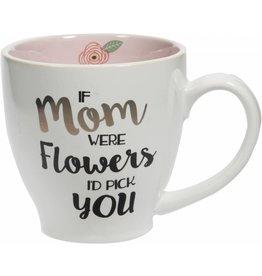 Home Essentials If Mom Were Flowers I'd Pick you Mug
