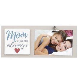Malden 4x6 Mom Love Always Clip Frame