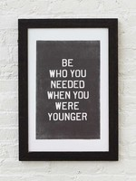 Old Try Be Who You Needed Print