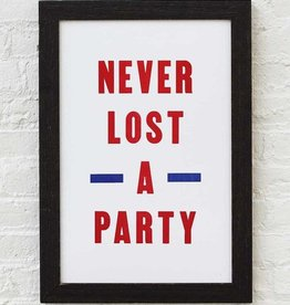 Old Try Never Lost a Party Print