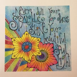 NEVER DULL YOUR SPARKLE ART PRINT
