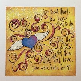 DEAR BRAVE HEART ART PRINT