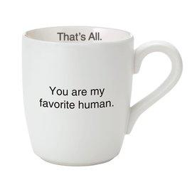 YOU ARE MY FAVORITE HUMAN MUG