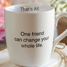 ONE FRIEND CAN CHANGE YOUR LIFE MUG