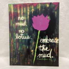 ERICA KATHLEEN ART PRINT No Mud No Lotus