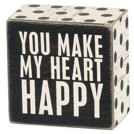 YOU MAKE MY HEART HAPPY LITTLE BOX SIGN