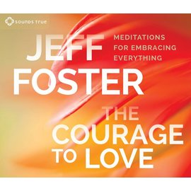 The Courage to Love- Jeff Foster CD