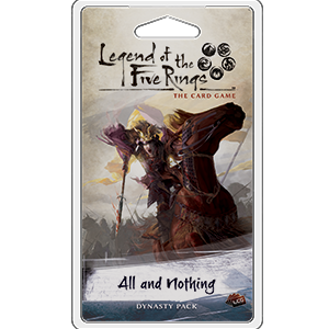 L5R: All and Nothing Dynasty Pack