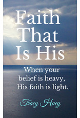 Faith That Is His Faith That Is His Book