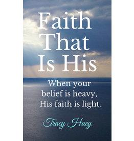 Faith That Is His Faith That Is His Book
