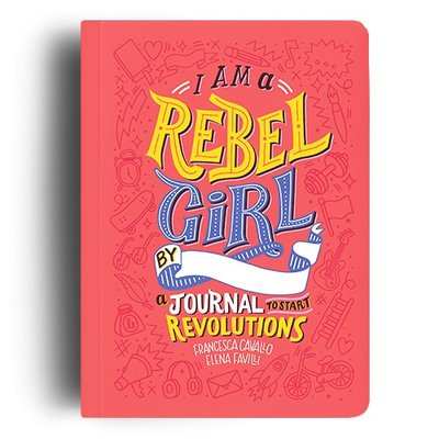 Rebel Girl's A Journal to Start a Revolution