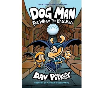 Dog Man #7 For Whom the Ball Rolls