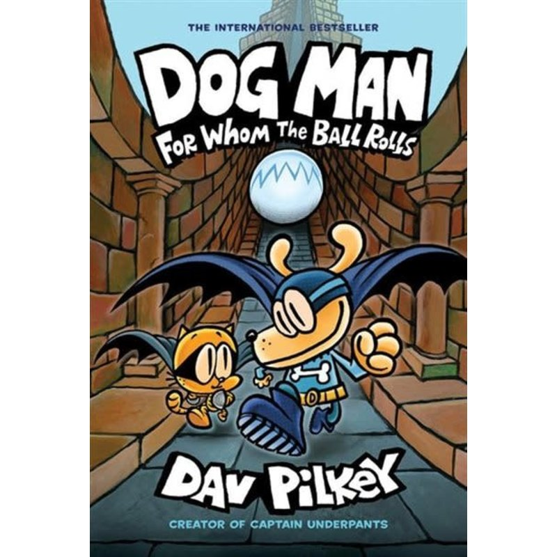 Scholastic Dog Man #7 For Whom the Ball Rolls