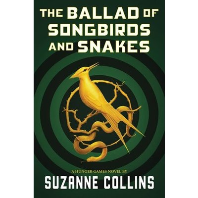 The Ballad of Songbirds and Snakes: ( A Hunger Games Novel)