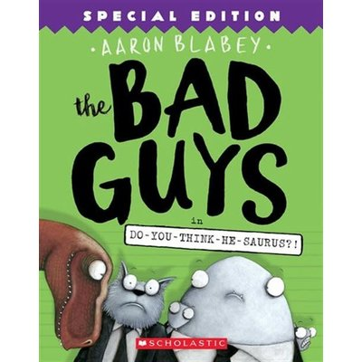 The Bad Guys #7 Do-you-Think-He-Saurus?