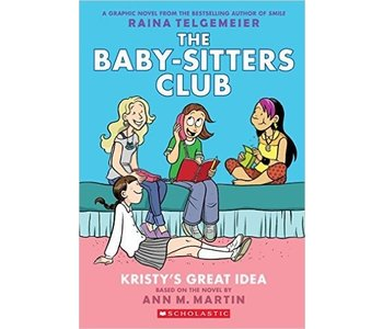 The Baby-sitters Club Graphic Novel #1 Kristy's Great Idea