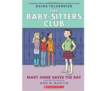 The Baby-Sitters Club  Graphic Novel #3 Mary-Anne Saves the Day