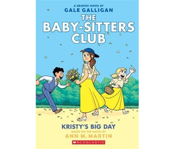 The  Graphic  Baby-Sitters Club  Novel #6 Kristy's Big Day