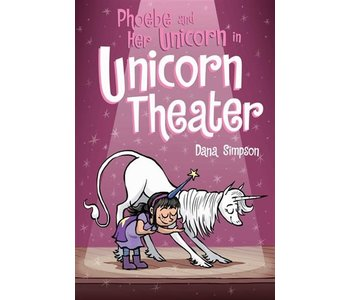 Phoebe & Her Unicorn #8 Unicorn Theater