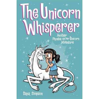 Phoebe and Her Unicorn #10 The Unicorn Whisperer