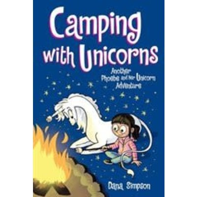 Phoebe & Her Unicorn #11 Camping with Unicorns