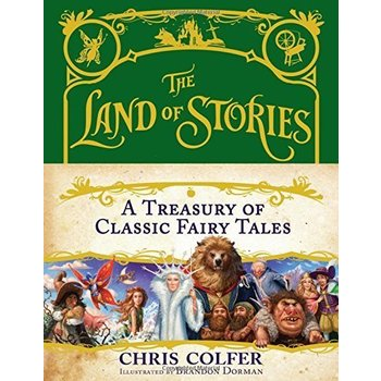 The Land of Stories: A Treasury of Classic Fairy-Tales