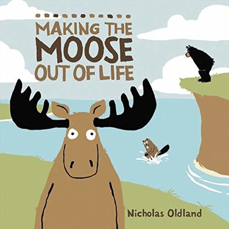 Kids Can Press Making the Moose Out of Life