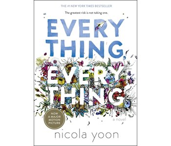 Everything, Everything  A Novel