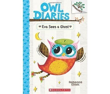 A Branches Book Owl Diaries #2 Eva Sees a Ghost