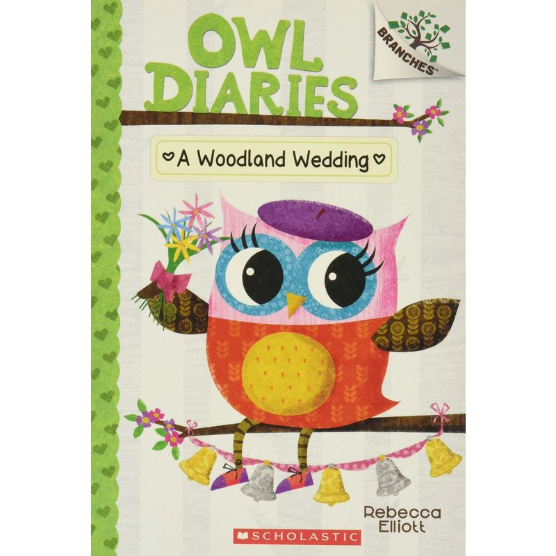 Scholastic A Branches Book  Owl Diaries #3 Woodland Wedding