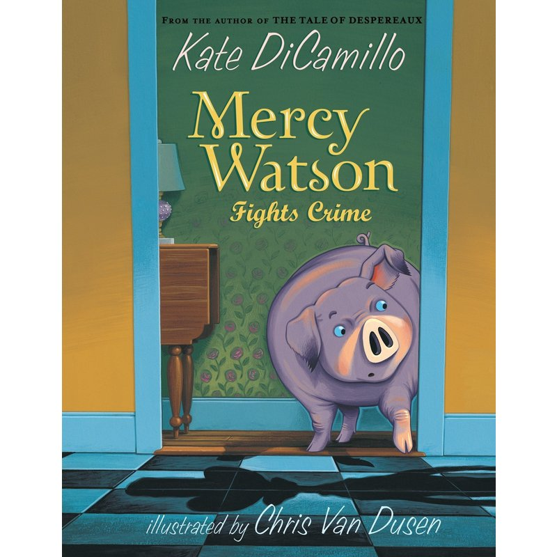 Candlewick Press Mercy Watson #3 Fights Crime