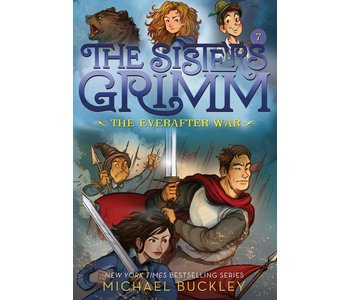 The Sisters Grimm Book 7 The Everafter War
