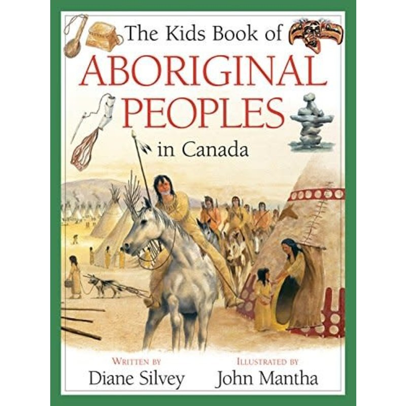 Kids Can Press The Kids Book of Aboriginal Peoples in Canada