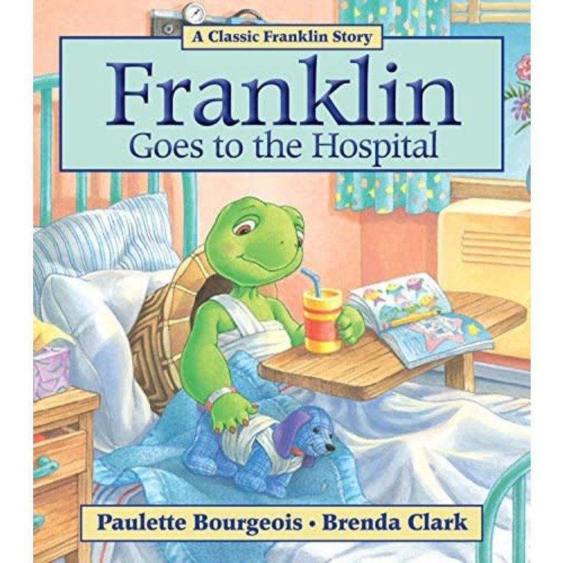 Kids Can Press Franklin Goes to the Hospital Book