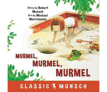 Munsch Murmel, Murmel, Murmel