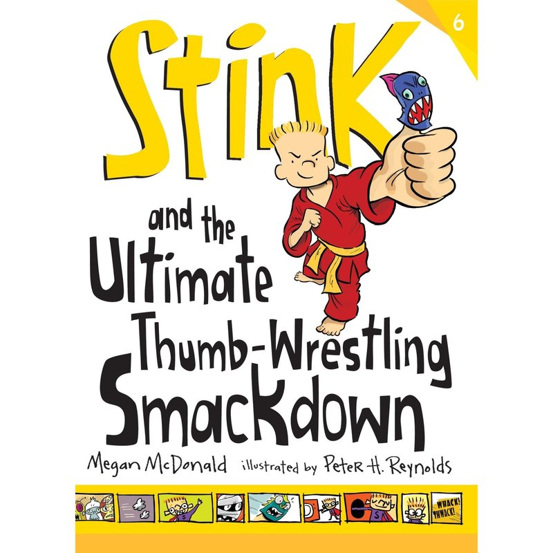 Candlewick Press Stink Book 6 and the Ultimate Thumb Wrestling Smackdown