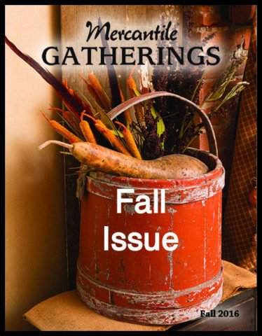 Country Rustic Magazine, formerly Mercantile Gatherings Mercantile Gatherings, Fall 2016