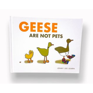 Hardcover Geese Are Not Pets