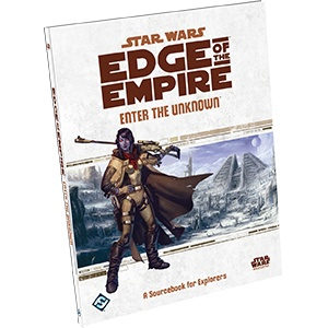 Fantasy Flight Star Wars RPG: Edge of the Empire- Enter the Unknown